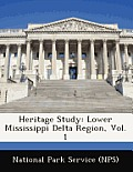 Heritage Study: Lower Mississippi Delta Region, Vol. 1