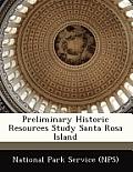 Preliminary Historic Resources Study Santa Rosa Island