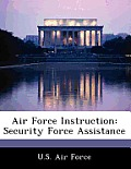 Air Force Instruction: Security Force Assistance