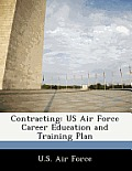 Contracting: US Air Force Career Education and Training Plan