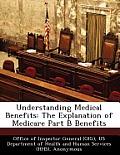 Understanding Medical Benefits: The Explanation of Medicare Part B Benefits