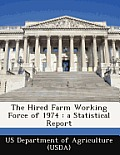 The Hired Farm Working Force of 1974: A Statistical Report