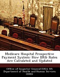 Medicare Hospital Prospective Payment System: How Drg Rates Are Calculated and Updated