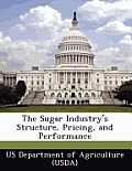 The Sugar Industry's Structure, Pricing, and Performance