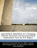 Agricultural Adaptation to a Changing Climate: Economic and Environmental Implications Vary by U.S. Region