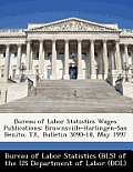 Bureau of Labor Statistics Wages Publications: Brownsville-Harlingen-San Benito, TX, Bulletin 3090-18, May 1997