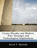 Cruise Missiles and Modern War: Strategic and Technological Implications