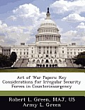 Art of War Papers: Key Considerations for Irregular Security Forces in Counterinsurgency