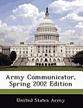 Army Communicator, Spring 2002 Edition