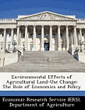 Environmental Effects of Agricultural Land-Use Change: The Role of Economics and Policy