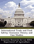 International Trade and Food Safety: Economic Theory and Case Studies