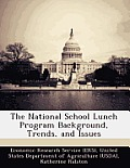 The National School Lunch Program Background, Trends, and Issues