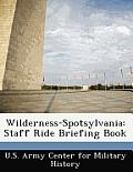 Wilderness-Spotsylvania: Staff Ride Briefing Book