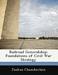 Railroad Generalship: Foundations of Civil War Strategy