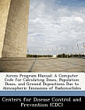 Airem Program Manual: A Computer Code for Calculating Doses, Population Doses, and Ground Depositions Due to Atmospheric Emissions of Radion