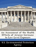 An Assessment of the Health Effects of Arsenic Germane to Low-Level Exposure