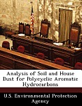 Analysis of Soil and House Dust for Polycyclic Aromatic Hydrocarbons