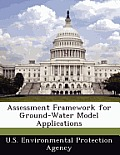 Assessment Framework for Ground-Water Model Applications