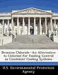 Bromine Chloride--An Alternative to Chlorine for Fouling Control in Condenser Cooling Systems