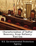 Characterization of Sulfur Recovery from Refinery Fuel Gas