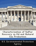 Characterization of Sulfur Recovery in Oil and Natural Gas Production