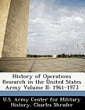 History of Operations Research in the United States Army Volume II: 1961-1973