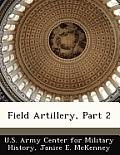 Field Artillery, Part 2