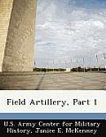 Field Artillery, Part 1