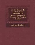 Vie Du Comte de Forbin, Chef D'Escadre Des Arm Es Navales de France Par Adrien Richer