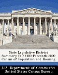 State Legislative District Summary File (100-Percent): 2000 Census of Population and Housing