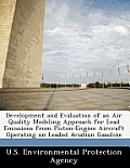 Development and Evaluation of an Air Quality Modeling Approach for Lead Emissions from Piston-Engine Aircraft Operating on Leaded Aviation Gasoline