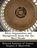 Police Organization and Management Issues for the Next Decade