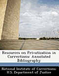 Resources on Privatization in Corrections: Annotated Bibliography