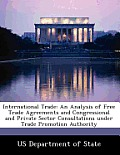 International Trade: An Analysis of Free Trade Agreements and Congressional and Private Sector Consultations Under Trade Promotion Authorit
