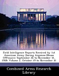 Field Intelligence Reports Received by 1st American Army During Argonne-Meuse Offensive: September 26 to November 11, 1918: Volume 2, October 19 to No