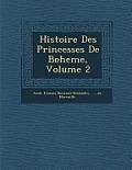 Histoire Des Princesses de Boheme, Volume 2