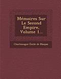 Memoires Sur Le Second Empire, Volume 1...