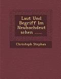 Laut Und Begriff Im Neuhochdeutschen ......