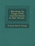 Marching on Tanga: (With General Smuts in East Africa)...