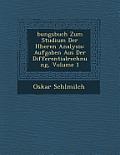 Bungsbuch Zum Studium Der H Heren Analysis: Aufgaben Aus Der Differentialrechnung, Volume 1
