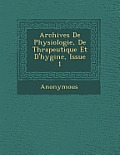 Archives de Physiologie, de Th Rapeutique Et D'Hygi Ne, Issue 1