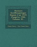 Histoire Eccl Esiastique: Depuis L'An 1570. Jusqu'en 1584, Volume 35...