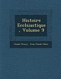 Histoire Eccl Siastique, Volume 9