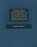 Hanna More, Auch Ein Schriftstellerleben: Dargestellt Nach Roberts Und Anderen Quellen Von Der Verfasserin Des Leben Und Denkw Rdigkeiten Der Frau El