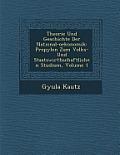 Theorie Und Geschichte Der National-Oekonomik: Propyl En Zum Volks- Und Staatswirthschaftlichen Studium, Volume 1
