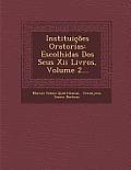 Instituicoes Oratorias: Escolhidas DOS Seus XII Livros, Volume 2...