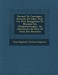 Recueil de Cantiques, Hymnes Et Odes, Pour Les F Tes Religieuses Et Morales Des Th Ophilantropes, Ou Adorateurs de Dieu Et Amis Des Hommes