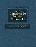 Uvres Completes de Voltaire, Volume 14