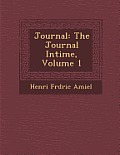 Journal: The Journal Intime, Volume 1