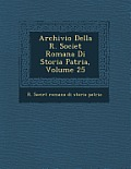 Archivio Della R. Societ Romana Di Storia Patria, Volume 25